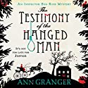 The Testimony of the Hanged Man (       UNABRIDGED) by Ann Granger Narrated by Laurence Kennedy, Maggie Mash