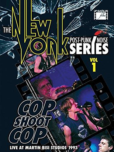 Cop Shoot Cop - The New York Post Punk/Noise Series Vol 1