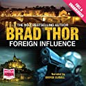 Foreign Influence Audiobook by Brad Thor Narrated by George Guidall