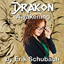Awakening: Drakon, Book 1 (       UNABRIDGED) by Erik Schubach Narrated by Hollie Jackson