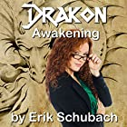 Awakening: Drakon, Book 1 Hörbuch von Erik Schubach Gesprochen von: Hollie Jackson