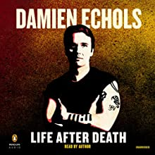 Life After Death (       UNABRIDGED) by Damien Echols Narrated by Damien Echols