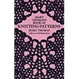 Mary Thomas's Book of Knitting Patterns (Dover Knitting, Crochet, Tatting, Lace)by Mary Thomas