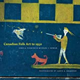 img - for Canadian Folk Art to 1950 book / textbook / text book