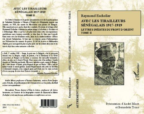 Avec les Tirailleurs Senegalais (T 2) 1917 1919 Lettres Inedites du Front d'Orient