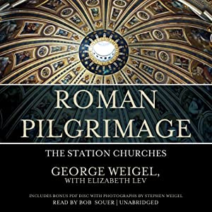 Roman Pilgrimage: The Station Churches | [George Weigel]