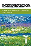 First and Second Timothy and Titus (Interpretation: a Bible Commentary for Teaching and Preaching) (Interpretation: A Bible Commentary for Teaching & Preaching) (066423870X) by Oden, Thomas C.