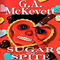 Sugar and Spite: Savannah Reid, Book 5 Audiobook by G. A. McKevett Narrated by Dina Pearlman