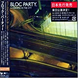 Weekend In The City, A (Bonus Track) [Japanese Import] Bloc Party