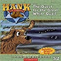 The Quest for the Great White Quail: Hank the Cowdog Audiobook by John R. Erickson