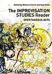 The Improvisation Studies Reader: Spo...