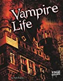 Vampire Life (Edge Books)