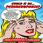 Could It Be Perimenopause: How Women 35-50 Can Overcome Forgetfulness, Mood Swings, Insomnia, Other Telltale Signs of Hormonal Imbalance | Steven Goldstein,Laurie Ashner