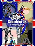 Squadron UK: The British Superhero Role-playing Game (Volume 1)