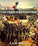 The History of the French Revolution from 1789 to 1814