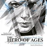 The Hero of Ages: Mistborn, Book 3 Hörbuch von Brandon Sanderson Gesprochen von: Michael Kramer