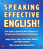 img - for Speaking Effective English!: Your Guide to Acquiring New Confidence In Personal and Professional Communication book / textbook / text book