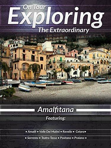 On Tour Exploring The Extraordinary Amalfitana