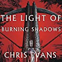 The Light of Burning Shadows: Book Two of the Iron Elves (       UNABRIDGED) by Chris Evans Narrated by Michael Kramer