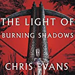 The Light of Burning Shadows: Book Two of the Iron Elves | Chris Evans