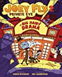 img - for Big Hairy Drama (Joey Fly, Private Eye, Book 2) book / textbook / text book