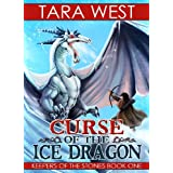 Curse of the Ice Dragon (Keepers of the Stones Book 1) ~ Tara West