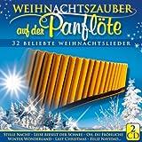 Weihnachtszauber auf der Panflöte; Panflute; Panpipe; Beliebte Weihnachtslieder; Weihnachtssongs; Instrumental; Weihnacht; Weihnachten; 32 Titel
