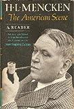 H. L. Mencken. The American Scene. A Reader (039443594X) by H.L. Mencken