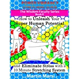 Power Vibrancy Stretching Guide: How to Unleash Your Super Human Potential and Eliminate Stress with a 10 Minute Stretching System (Illustrated) (The Wisdom Faculty Series, Book II)di Martin Marsi