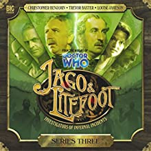 Jago & Litefoot Series 3 Radio/TV Program by Matthew Sweet, John Dorney, Andy Lane, Justin Richards Narrated by Christopher Benjamin, Trevor Baxter, Conrad Asquith, Lisa Bowerman, Louise Jameson