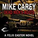 Dead Men's Boots: A Felix Castor Novel, Book 3 Audiobook by Mike Carey Narrated by Michael Kramer