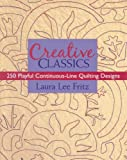 img - for Creative Classics: 250 Playful Continuous-Line Quilting Designs book / textbook / text book