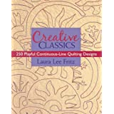 Creative Classics: 250 Playful Continuous-Line Quilting Designsby Laura Lee Fritz