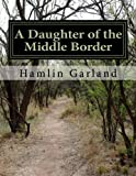 Image of A Daughter of the Middle Border
