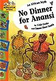 Hopscotch Myths: No Dinner for Anansi