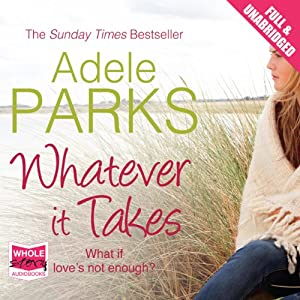 Whatever It Takes | [Adele Parks]