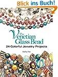 The Venetian Glass Bead: 24 Colorful...