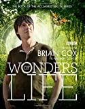 Professor Brian Cox Wonders of Life