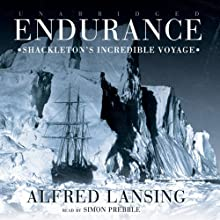 Endurance: Shackleton's Incredible Voyage (       UNABRIDGED) by Alfred Lansing Narrated by Simon Prebble