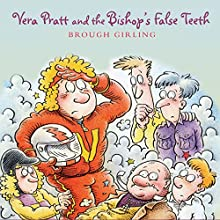 Vera Pratt and the Bishop's False Teeth (       UNABRIDGED) by Brough Girling Narrated by Richard Mitchley
