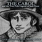 The Carol: And the True Folk Legend of Jack Frost | Mark Brine