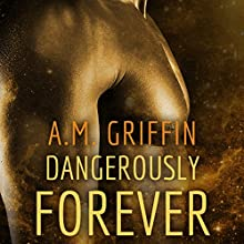 Dangerously Forever (       UNABRIDGED) by A. M. Griffin Narrated by Simone Lewis