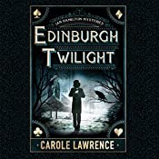Edinburgh Twilight: Ian Hamilton Mysteries, Book 1 | [Carole Lawrence]