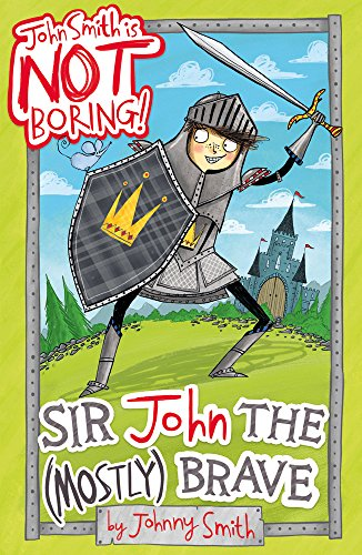Sir John the (Mostly) Brave (John Smith is Not Boring!)