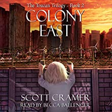 Colony East: Toucan (       UNABRIDGED) by Scott Cramer Narrated by Becca Ballenger