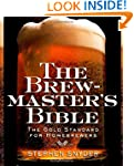 The Brewmaster's Bible: The Gold Stan...