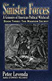 Sinister Forces�The Manson Secret: A Grimoire of American Political Witchcraft