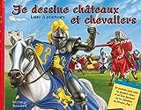 echange, troc Frédérique Fraisse, Colin Howard - Je dessine châteaux et chevaliers : Livre à pochoirs