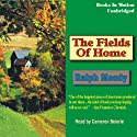 The Fields of Home: Little Britches #5 (       UNABRIDGED) by Ralph Moody Narrated by Cameron Beierle