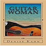 Guitar Woman | Denise Kahn